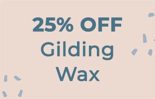 25% off Gilding Wax