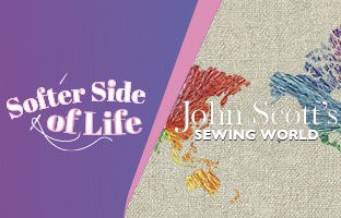 John Scott's Sewing World & Softer Side of Life with Leann & John - Tuesday 14th July