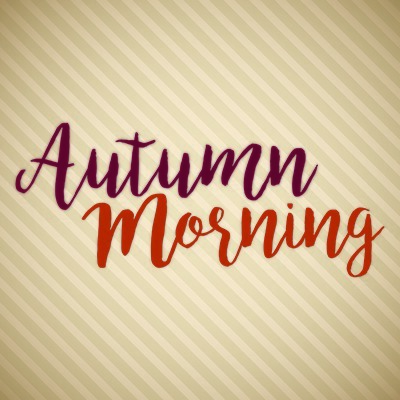 Sara Signature - Autumn Morning