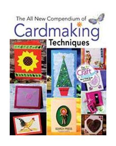 Search Press : The All New Compendium of Cardmaking Techniques