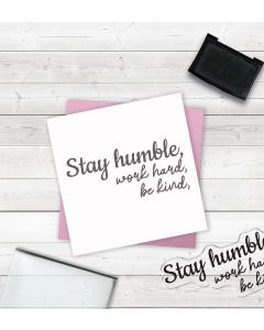 Crafter's Companion Clear Acrylic Stamp - Stay Humble